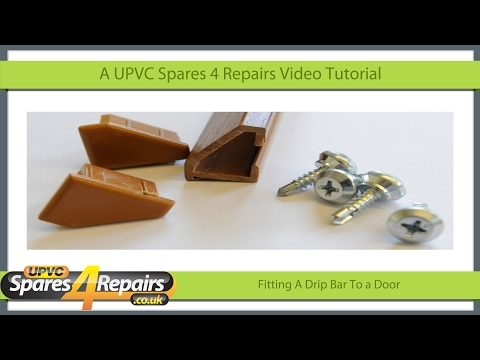 How To Fit A Drip Bar To A UPVC Door