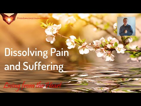 Dissolving Emotional Pain and Suffering Insight (Living from the Heart Series)