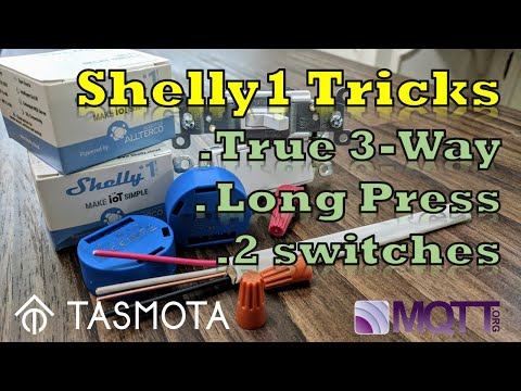 Shelly 1 Switch Tricks - True 3-Way, Long Press Actions, 2 switches