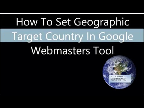 How To Set Geographic Target Country In Google Webmasters Tool