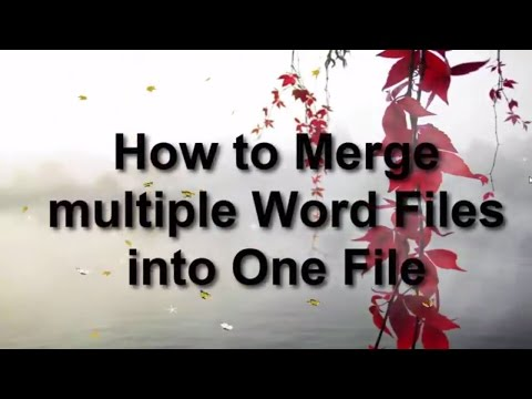 How to merge multiple word documents into a single document?