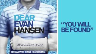 """""""You Will Be Found"""" from the DEAR EVAN HANSEN Original Broadway Cast Recording"""