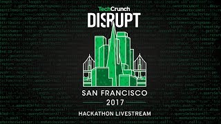 Live from the Disrupt SF 2017 Hackathon