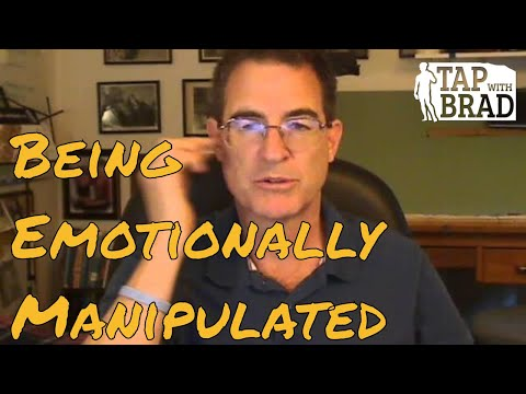 Being Emotionally Manipulated - Tapping with Brad Yates