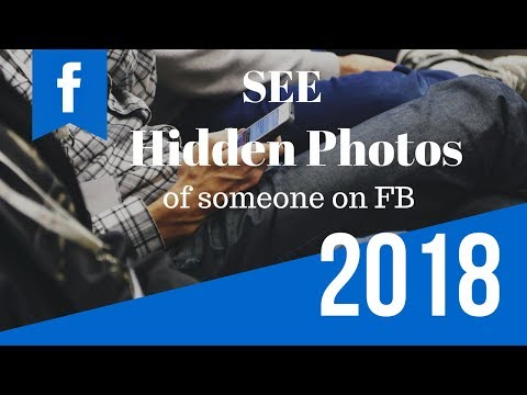 How to see hidden photos of someone on Facebook | 2018