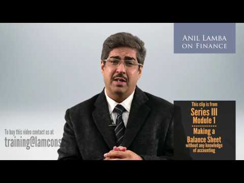 How to make a Balance Sheet without any knowledge of accounting - Anil Lamba on Finance