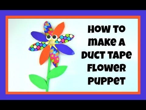 HOW TO MAKE HAND PUPPETS - DUCT TAPE FLOWER TUTORIAL- HAND PUPPETS FOR CHILDREN