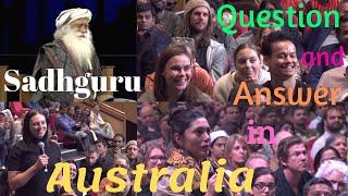Sadhguru - Wonderful Question and Answer Session in Australia