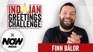 The Indian Greetings Challenge ft. Finn Bálor: WWE Now India