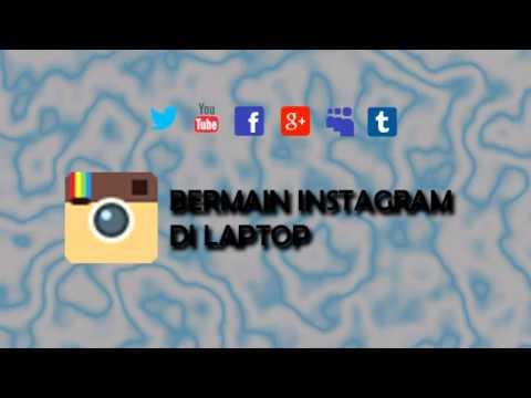 Main instagram di laptop tanpa bluestack atau android emulator