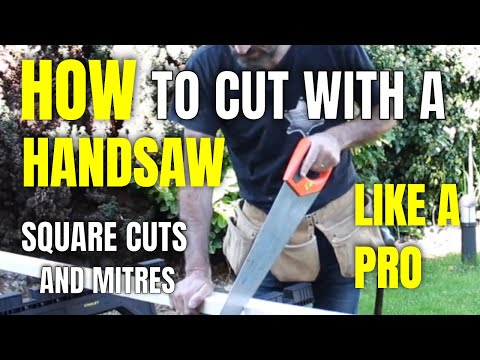 How To Cut With A Handsaw Like a Pro! Square Cuts and Mitres Video!