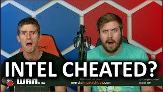 Did Intel CHEAT on Benchmarks?? - The WAN Show Oct 12, 2018