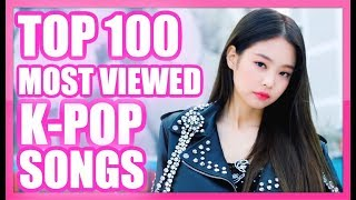 [TOP 100] MOST VIEWED K-POP SONGS OF ALL TIME • DECEMBER 2018