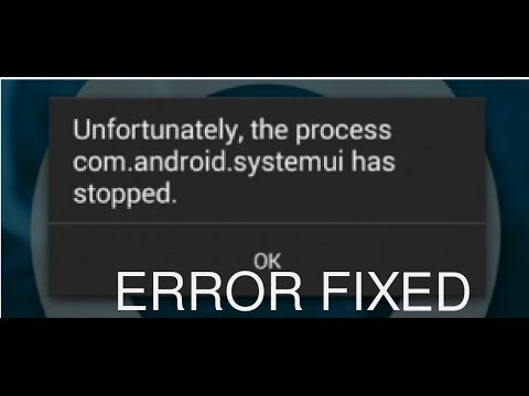 Unfortunately the process com.android.systemui has stopped error fix