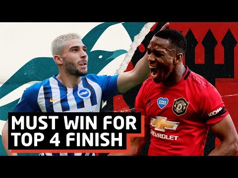 Must Win For Top 4 Finish   Brighton vs Manchester United   Preview