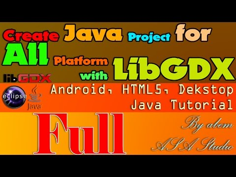 Full Video, Create Java Project for All Platform with LibGDX, Android SDK and Eclipse