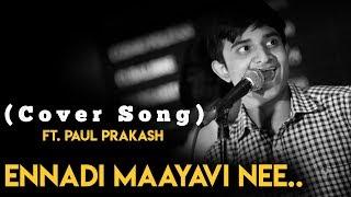 VadaChennai - Ennadi Maayavi Nee (Cover Song) ft. Paul Prakash