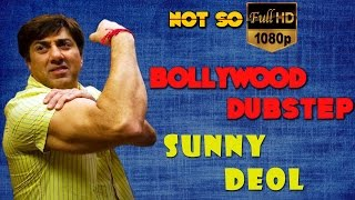 Sunny Deol | Bollywood Dubstep | Episode-05