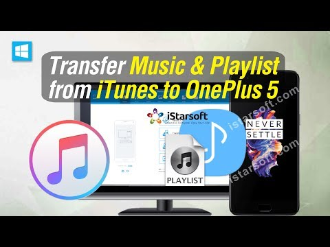 [Sync iTunes with OnePlus] Transfer Music & Playlist from iTunes to OnePlus 5