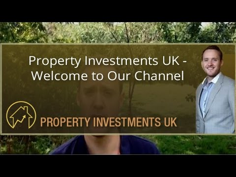 Property Investments UK - Welcome to Our Channel