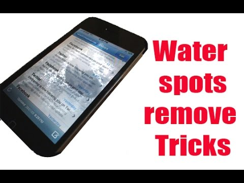 how to remove water spots from a cell phone screen