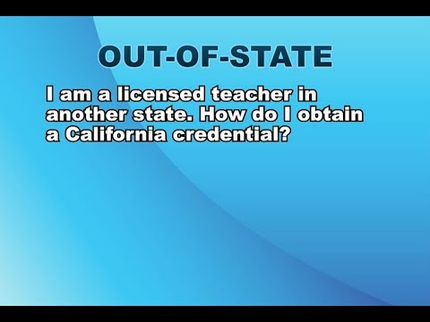 Out of State: How Do Licensed Teachers Obtain a California Credential?