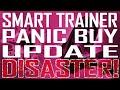 SMART TRAINER PANIC BUY UPDATE DISASTER