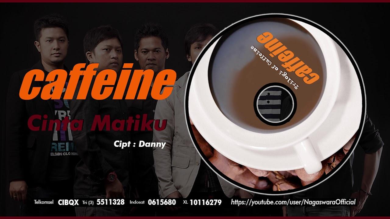 Caffeine - Cinta Matiku