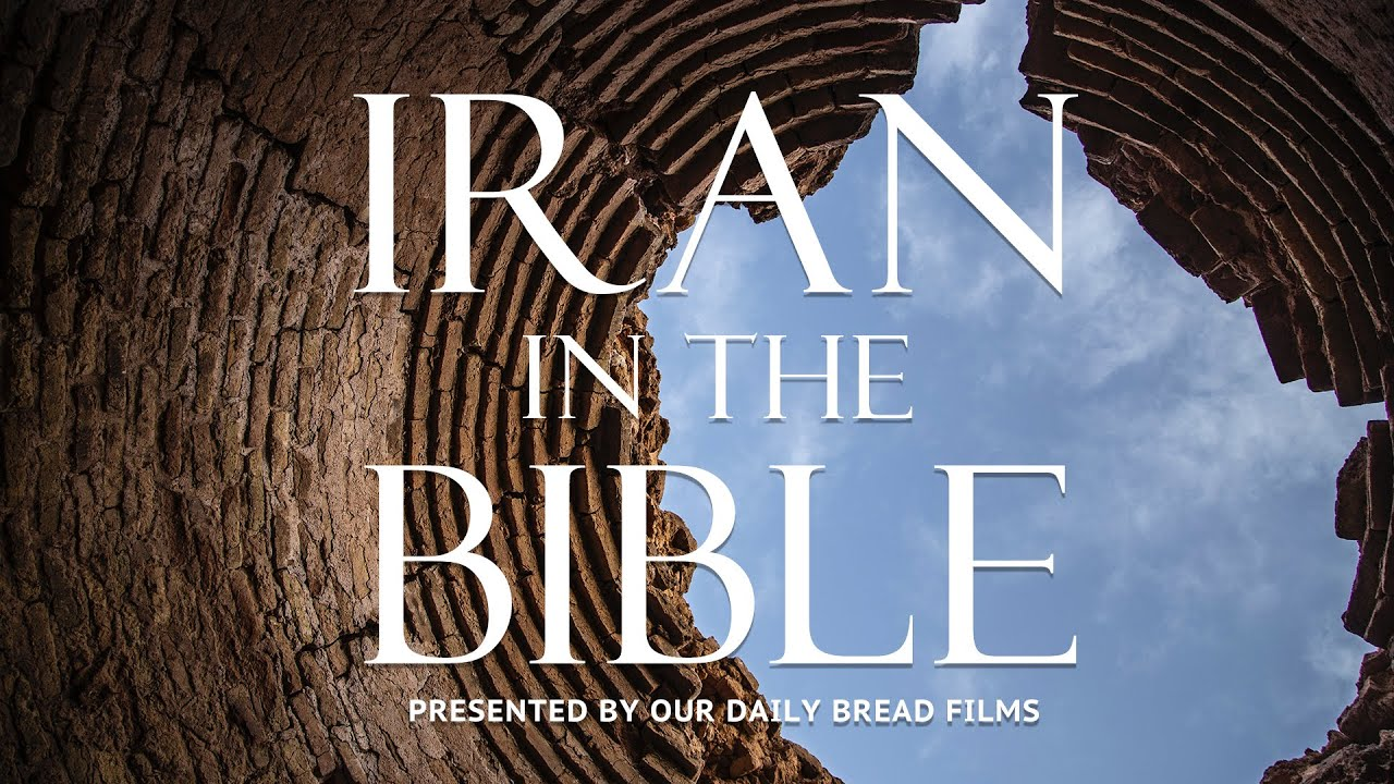 Iran in the Bible: The Forgotten Story   Presented by Our Daily Bread Films
