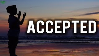 When Will Your Duas Get Accepted?