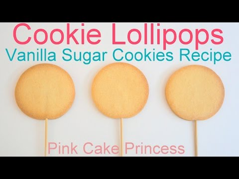 Vanilla Sugar Cookies Recipe - How to Bake Cookie Lollipops by Pink Cake Princess
