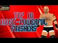 Top 10 Most Powerful Finishers WR3D