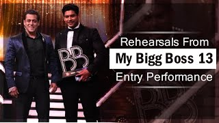 Rehearsals From My Bigg Boss 13 Entry Performance