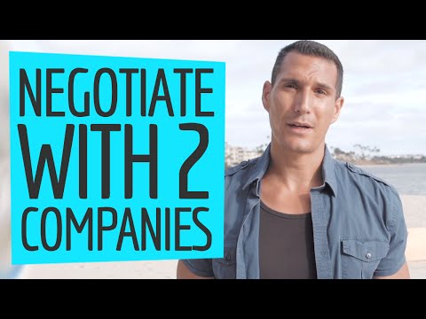 How To Negotiate With 2 Companies At The Same Time?