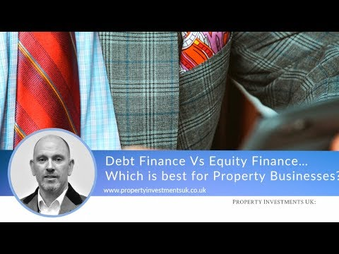 Debt Finance Vs. Equity Finance - Which is Better for Property?