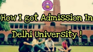 How to Get admission in Delhi University.