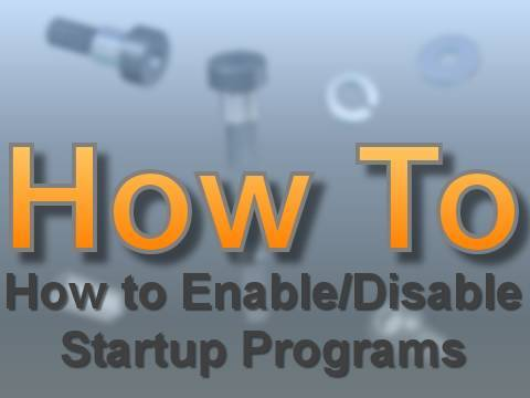 How To Enable/Disable Startup Programs