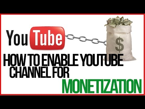 How To Enable Your YouTube Channel For Monetization - GET PAID