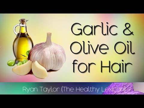 Garlic and Olive Oil: for Hair Growth