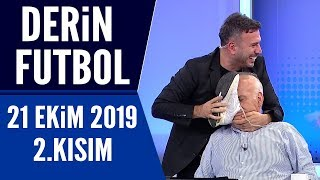 Derin Futbol 21 Ekim 2019 Kısım 2/3 - Beyaz TV