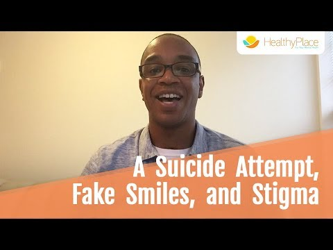 A Suicide Attempt, Fake Smiles, and Stigma | HealthyPlace