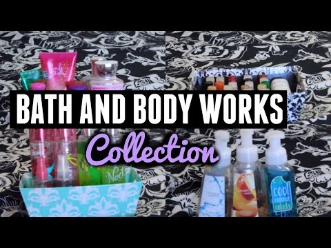 Bath and Body Works Collection! + How I Organize♡