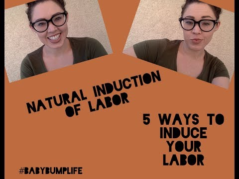 5 Ways to Naturally Induce your Labor 2017