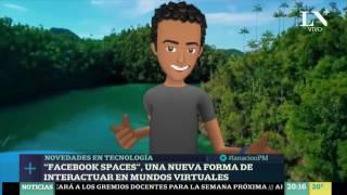 Facebook Spaces lleva la interacción al mundo de la realidad virtual - La Nación PM