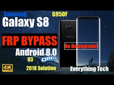 Samsung S8 FRP Bypass 2019 G950F Easy Guide Android 80 U1 To U4 4K60