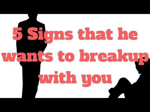 5 Signs that he wants to breakup with you