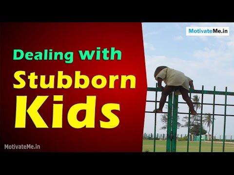 5 Ways of Dealing with Stubborn Kids