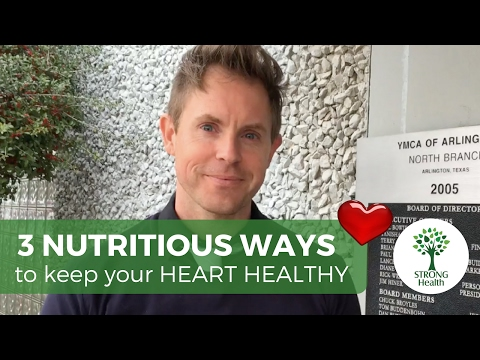 3 Nutritious Ways to Keep Your Heart Healthy! With Dustin Strong.