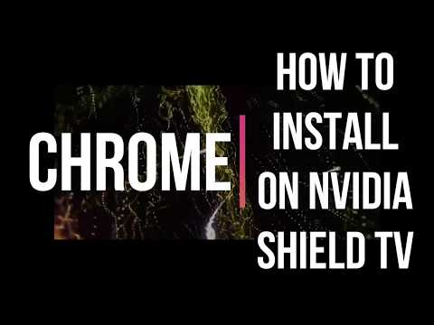 HOW TO INSTALL CHROME (WEB BROWSER) ON NVIDIA SHIELD TV