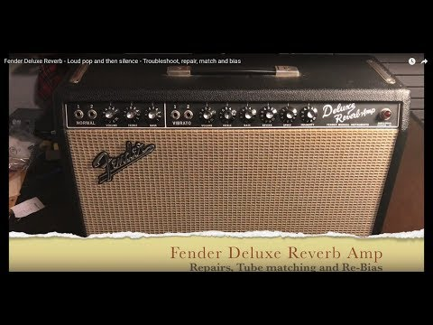 Fender Deluxe Reverb - Bad tube destroys screen resistor - Troubleshoot, repair, match and bias